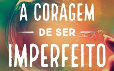 Livro Coragem de ser imperfeito.